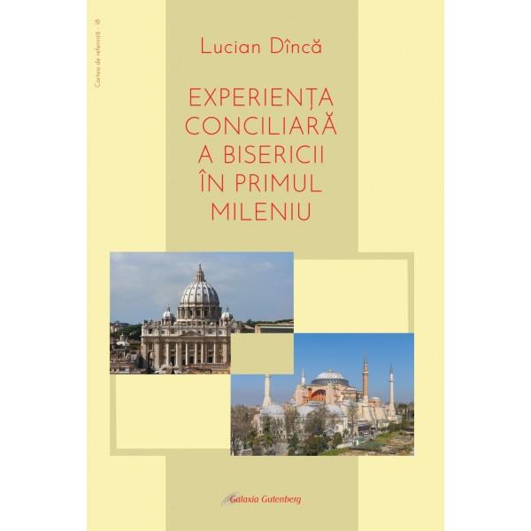 Experienţa conciliară a Bisericii în primul mileniu