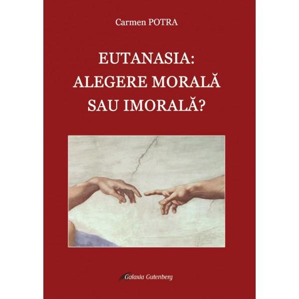 Eutanasia: alegere morală sau imorală?