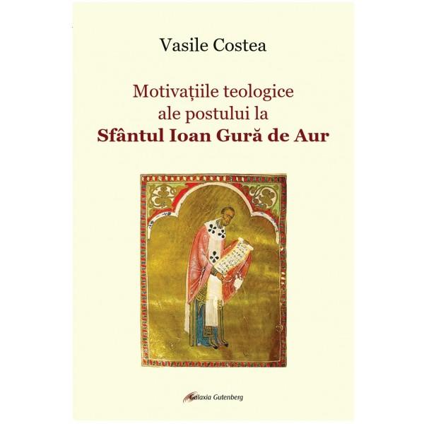 Motivațiile teologice ale postului la Sfântul Ioan Gură de Aur