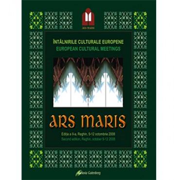 Ars Maris - întâlnirile culturale europene - ediţia a II-a Reghin, 2008