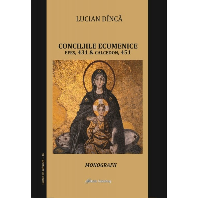 Conciliile ecumenice: Efes si Calcedon. Monografii