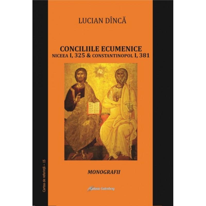 Conciliile ecumenice: Niceea I si Constantinopol I. Monografii