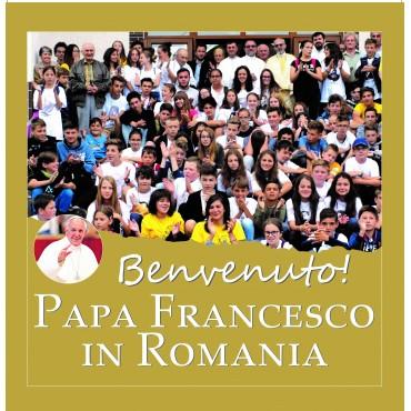 Benvenuto! Papa Francesco in Romania