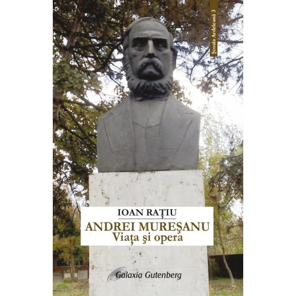 Andrei Mureşanu, viaţa şi opera