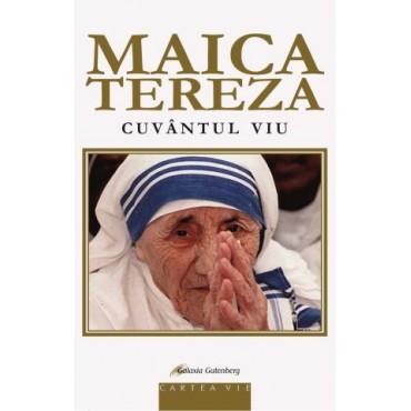 Maica Tereza - Cuvântul trăit