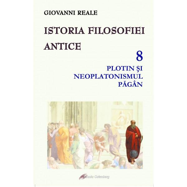 Istoria filosofiei antice - vol. 8: Plotin şi neplatonismul păgân