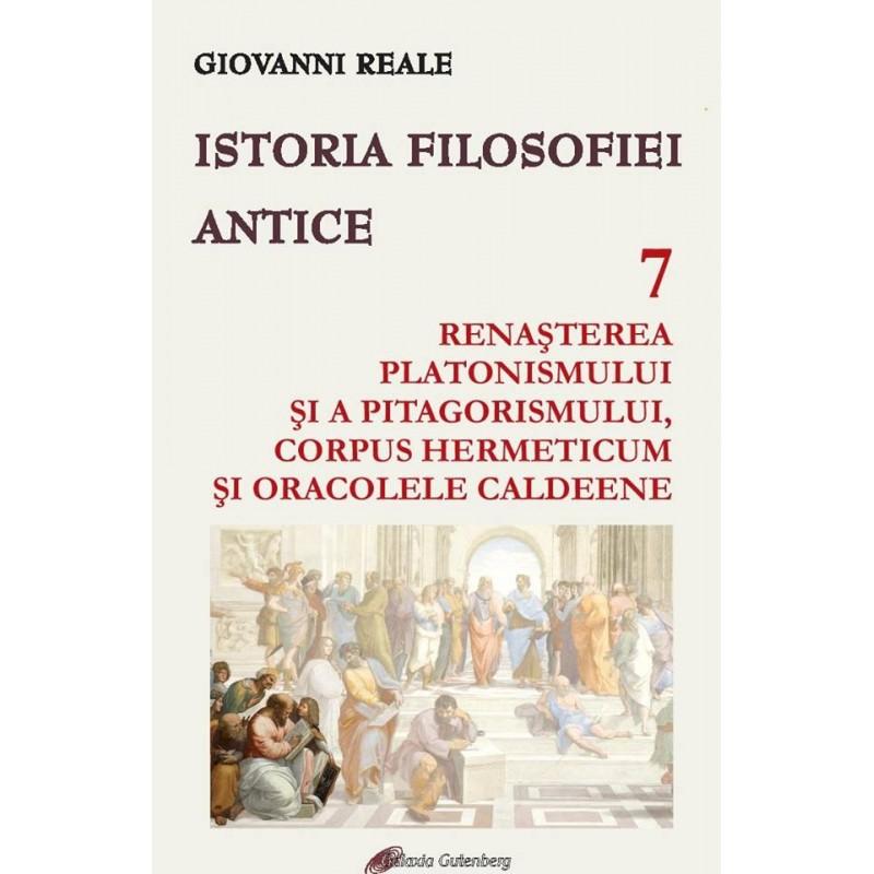 Istoria filosofiei antice - vol. 7: Renaşterea platonismului şi a pitagorismului, Corpus Hermeticum şi Oracolele caldeene