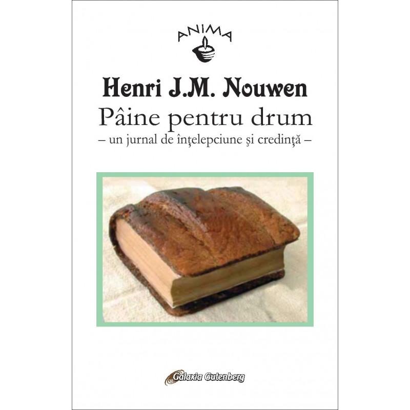 Pâine pentru drum: un jurnal de înţelepciune şi credinţă