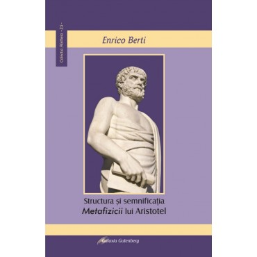 Structura şi semnificaţia Metafizicii lui Aristotel