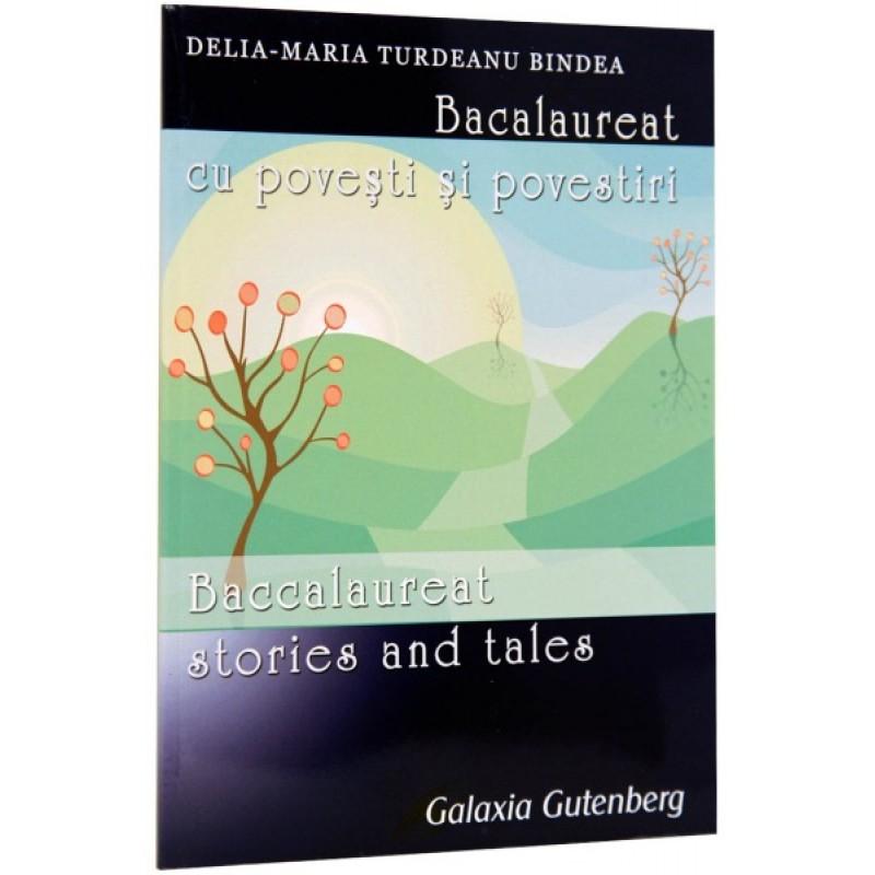 Bacalaureat cu poveşti şi povestiri. Baccalaureat Stories and Tales