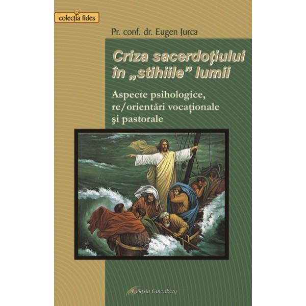 """Criza sacerdoţiului în """"stihiile"""" lumii"""