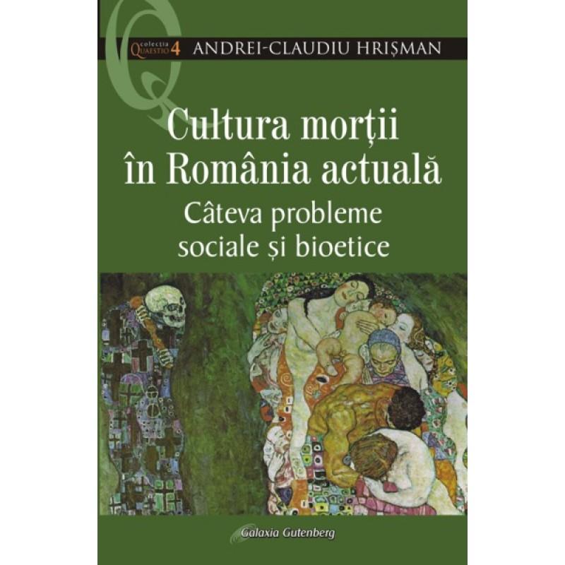 Cultura morţii în România actuală. Câteva probleme sociale şi bioetice