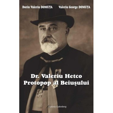 Dr. Valeriu Hetco - Protopop al Beiuşului