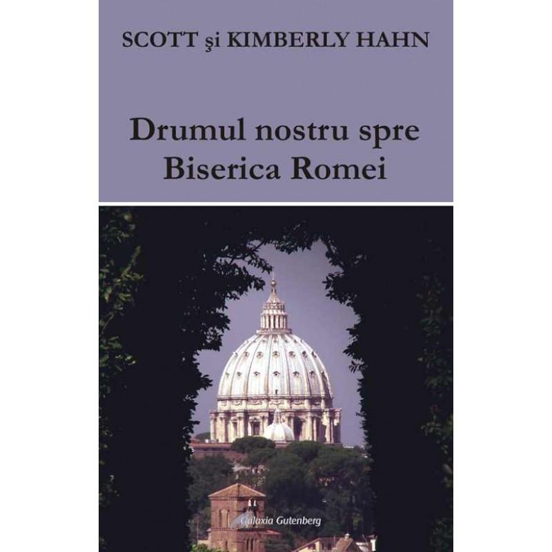Drumul nostru spre Biserica Romei