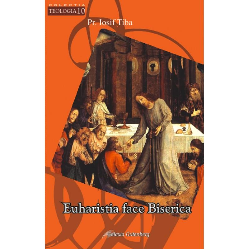 Euharistia face biserica