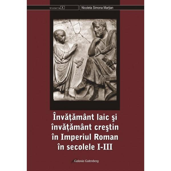 Învăţământ laic şi învăţământ creştin în Imperiul Roman în secolele I-III