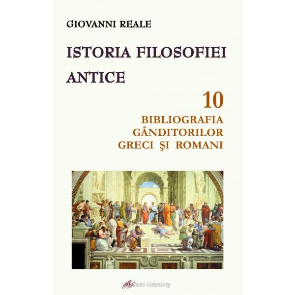 Istoria filosofiei antice - vol. 10: Bibliografia gânditorilor greci și romani - În pregătire