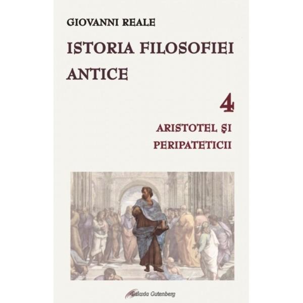 Istoria filosofiei antice - vol. 4: Aristotel şi peripateticii