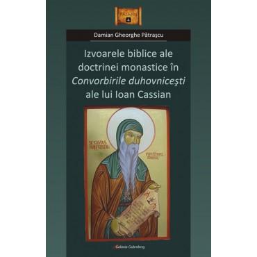 Izvoarele biblice ale doctrinei monastice în Convorbirile duhovniceşti ale lui Ioan Cassian