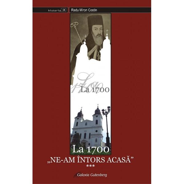 La 1700 ne-am întors acasă - partea a III-a