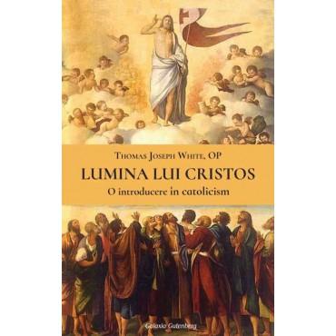 Lumina lui Cristos - O introducere în catolicism