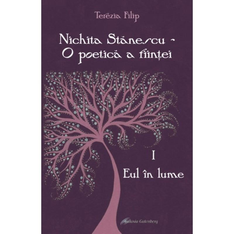 Nichita Stanescu – O poetica a fiintei. I – Eul în lume