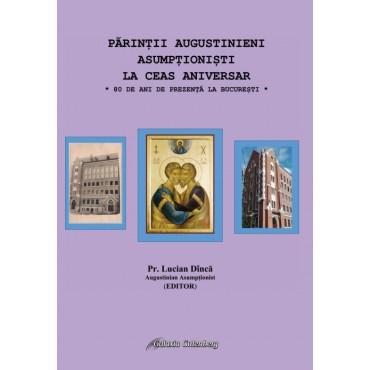 Părinții Augustinieni Asumpționiști la ceas aniversar