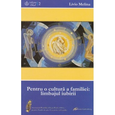 Pentru o cultură a familiei:limbajul iubirii