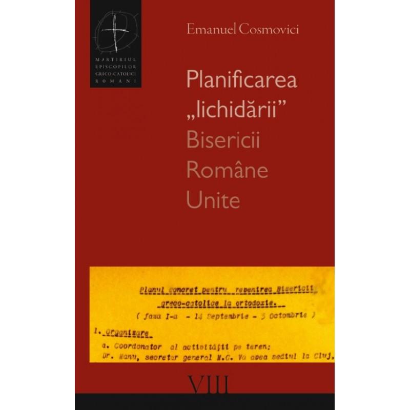 "Planificarea ""lichidării"" Bisericii Române Unite"
