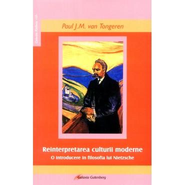 Reinterpretarea culturii moderne. O introducere în filosofia lui Friedrich Nietzsche