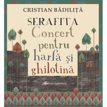 Serafita – Concert pentru harfă şi ghilotină