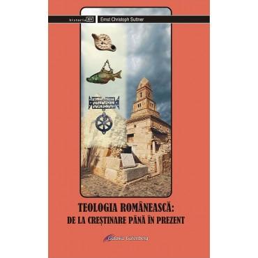 Teologia românească. De la creştinare până în prezent
